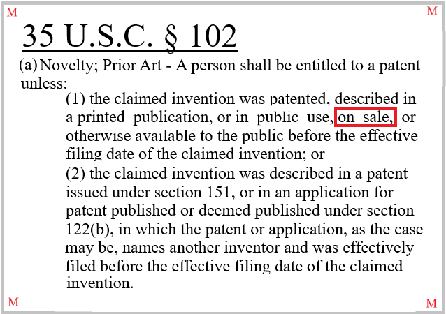 """35 U.S.C. § 102(a)(1) precludes the granting of a patent where the claimed invention was """"on sale"""" prior its effective filing date."""