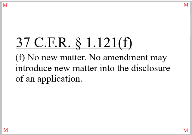 37 CFR 1.121(f) Precludes the Introduction of New Subject Matter to a Pending Patent Application