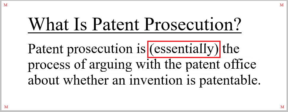 """Patent prosecution is """"essentially"""" the process described above. As with most highly technical fields of endeavor, patent prosecution is extremely nuanced."""